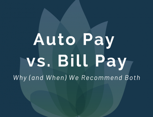 Auto Pay vs. Bill Pay: Why and When We Recommend Both
