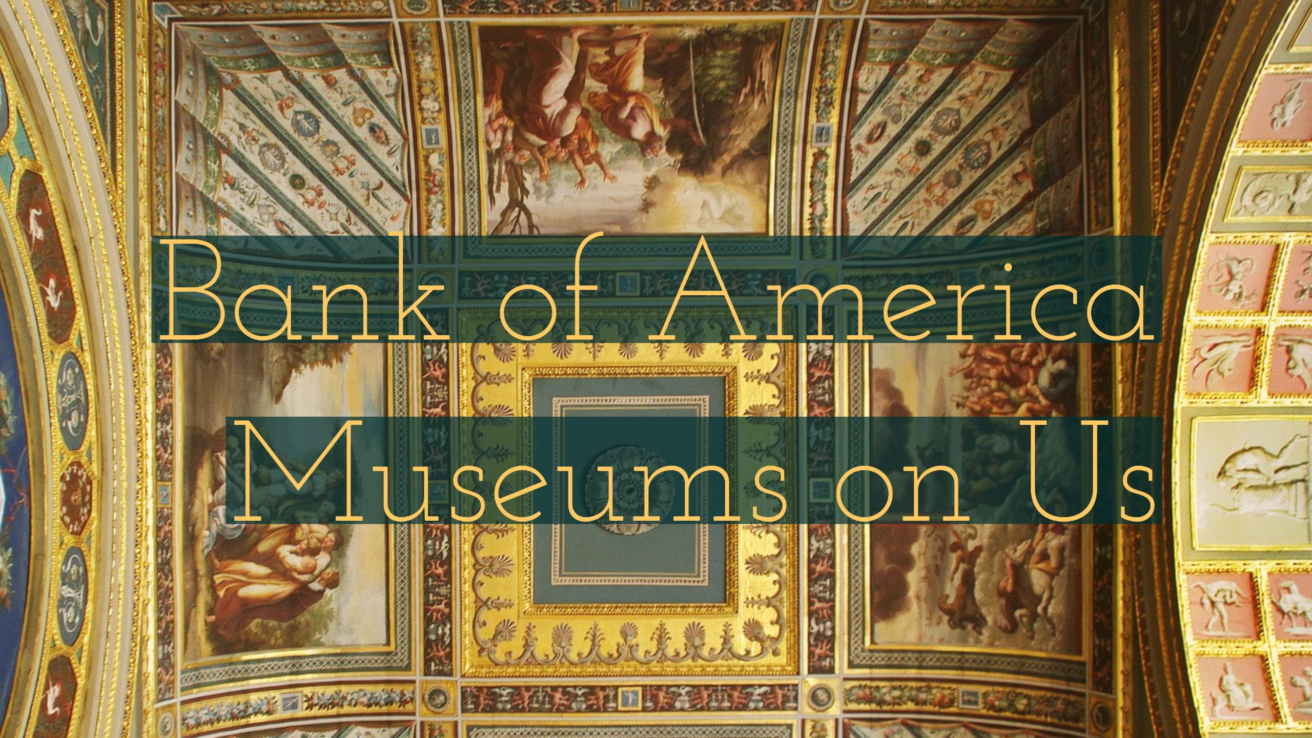 Free museums for Bank of America Customers from free stuff friday and fiscal fitness phoenix