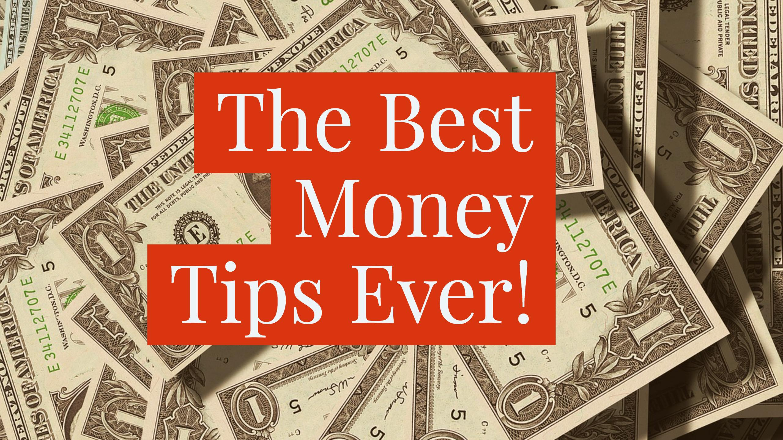 The Best Money Tips Ever