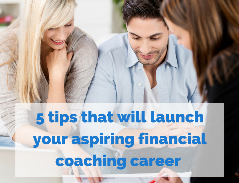 5 Tips to Launch Your Financial Coaching Career