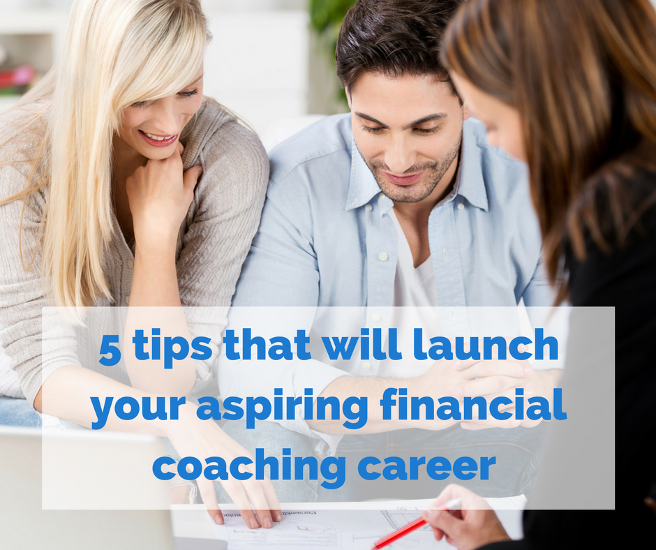 5 Tips To Launch Your Financial Coaching Career Fiscal Fitness Phoenix