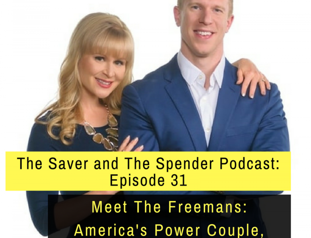 The Saver and The Spender Podcast Episode 31: Meet America's Power Couple: The Freemans