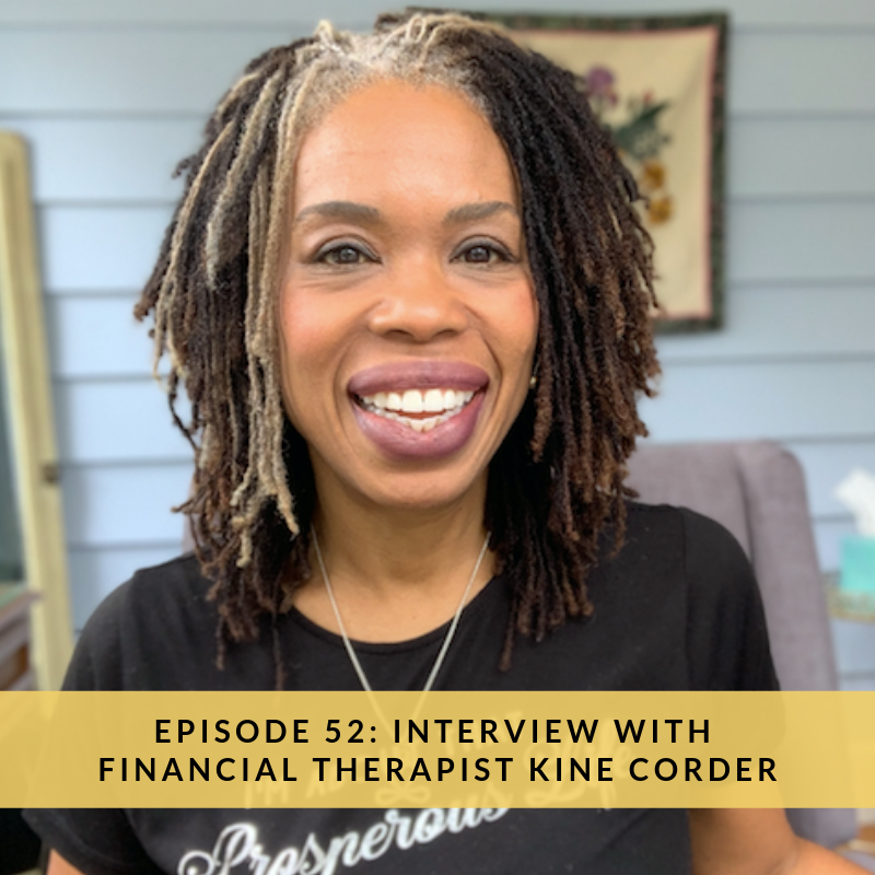 The Saver and the Spender Podcast, Episode 52: Interview with Financial Therapist Kiné Corder