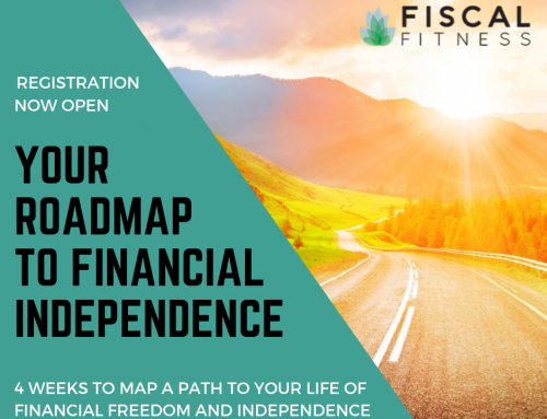 The Fiscal Fitness Podcast Episode 64: Roadmap to Financial Independence
